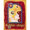 Bubble-ology book